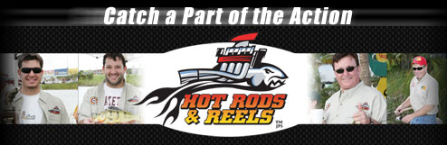 Catch a Part of the Action - Hot Rods & Reels(tm)